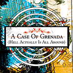 A Case Of Grenada - Hell Actually Is All Around - CD