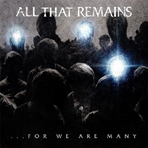 All That Remains - For We Are Many - CD
