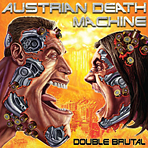 Austrian Death Machine - Double Brutal - Digipak 2 CD