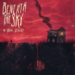 Beneath The Sky - In Loving Memory - CD