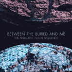 Between The Buried And Me - The Parallax II: Future Sequence - Digipak CD