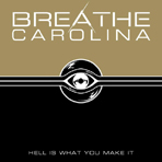 Breathe Carolina - Hell Is What You Make It - CD