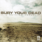 Bury Your Dead - It's Nothing Personal - CD