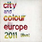 City And Colour - Europe 2011 Live - Digipak 2 CD