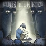 Close Your Eyes - Empty Hands And Heavy Hearts - CD
