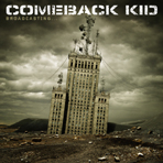 Comeback Kid - Broadcasting... - CD
