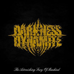 Darkness Dynamite - The Astonishign Fury Of Mankind - Digipak CD