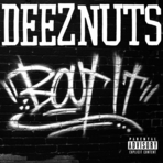 Deez Nuts - Bout It - LP + CD