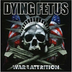 Dying Fetus - War Of Attrition - CD
