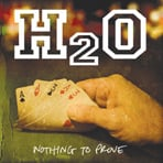H2O - Nothing To Prove - CD