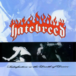 Hatebreed - Satisfaction Is The Death Of Desire - LP