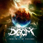 Impending Doom - There Will Be Violence - LP