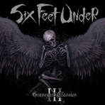 Six Feet Under - Graveyard Classics III - Digipak CD