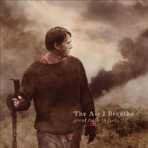 The Air I Breathe - Great Faith In Fools - CD