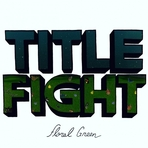 Title Fight - Floral Green - CD