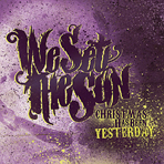 We Set The Sun - Christmas Has Been Yesterday - CD